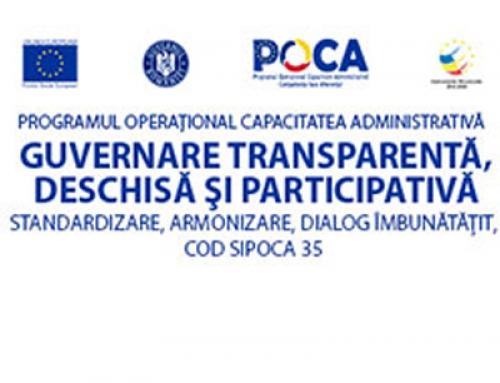 """""""Guvernare transparenta, deschisa si participativa – standardizare, armonizare, dialog imbunatatit""""- cod SIPOCA 35"""